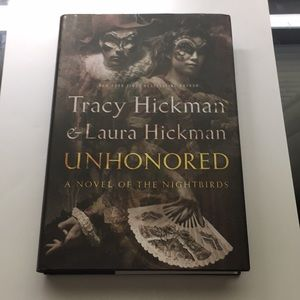 Unhonored By Tracy Hickman & Laura Hickman Novel